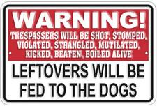 """Warning Leftovers Fed To The Dogs 12"""" x 8"""" Metal Sign Funny Embossed Wall Plaque"""