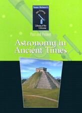 Astronomy in Ancient Times (Isaac Asimovs 21st Century Library of the Universe