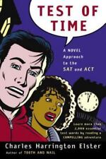 Test of Time : A Novel Approach to the SAT and ACT by Charles Harrington...