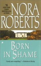 Born in Shame (Born in Trilogy, Book 3) by Nora Roberts