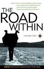 The Road Within: True Stories of Transformation and the Soul (Travelers' Tales G