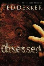 Obsessed by Ted Dekker (2006, Paperback)