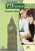 Succeed in PTE General Level 4 C1 - 5 Practice Tests - Self Study Edition (Stude