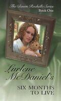 Six Months to Live (Dawn Rochelle Series) by Lurlene McDaniel