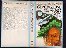 CLARA RUBBI GLACIAZIONE ANNO 2079 - SEI COLLANA I NUOVI ADULTI 1979 1° EDIZIONE