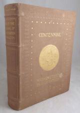 The History of the Centennial Celebration of the Inauguration George Washington
