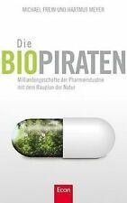 Die Biopiraten: Milliardengeschäfte der Pharmaindustrie:...   Buch   Zustand gut