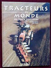Tracteurs du Monde de 1853 à no jours, Deere, Renault, Massey, ETAI, Cherouvier