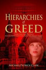 Hierarchies of Greed by Michael Clark (2014, Paperback)