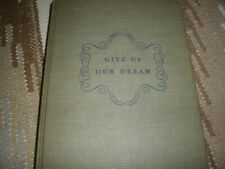 Give Us Our Dream by Arthemise Goertz ©1947