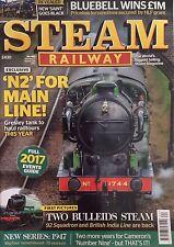 STEAM RAILWAY Magazine.  No 462 Jan 2017. N2 For Main Line. New Saint Goes Black