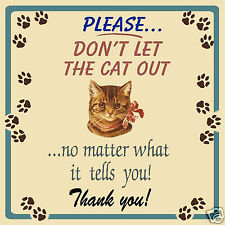 Funny RETRO METAL PLAQUE : Don't Let The Cat out Ad/Sign