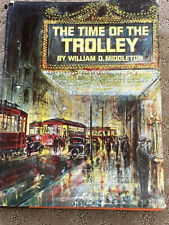 The Time of the Trolley, by William Middleton