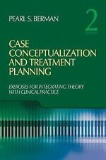 Case Conceptualization and Treatment Planning: Integrating Theory With Clinical