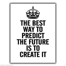 METAL SIGN WALL PLAQUE KEEP CALM Inspirational ..BEST WAY TO PREDICT THE FUTURE