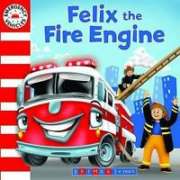 Emergency Vehicles: Felix the Fire Engine by , Acceptable Used Book (Board book)