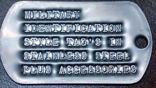 MILITARY IDENTIFICATION TAGS -DULL- STAINLESS STEEL NEW, DEBOSSED W/GI MACHINE