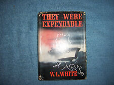 THEY WERE EXPENDABLE by W. L. White/1st Ed/HCDJ/Military/WWII 1939-45