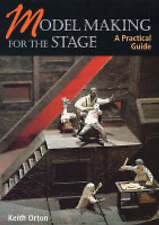 NEW Model Making for the Stage: A Practical Guide by Keith Orton