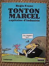 Tonton Marcel  CAPITAINE D'INDUSTRIE  Casterman EO 1983