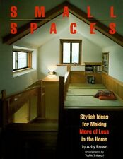 Small Spaces: Stylish Ideas for Making More of Les