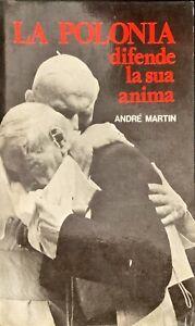 LA POLONIA DIFENDE LA SUA ANIMA - ANDRè MARTIN - PAOLINE 1979
