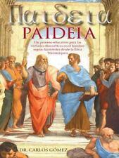 Paideia: Un Proceso Educativo Para Las Virtudes Dianoeticas En El Hombre Segun A