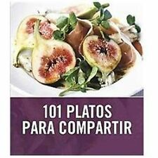 101 platos para compartir  101 Easy Entertaining Ideas (Spanish Edition)