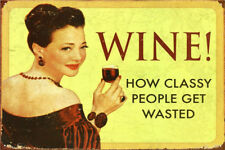 Metal Tin Sign wine classy people get wasted Pub Home Vintage Retro Poster Cafe