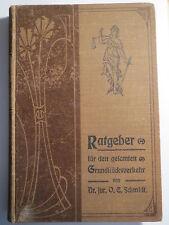 O. C. Schmidt - Ratgeber für den gesamten Grundstücksverkehr - 1906