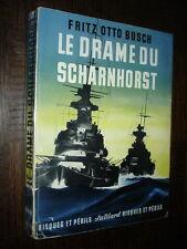 LE DRAME DU SCHARNHORST - Fritz Otto Busch 1953