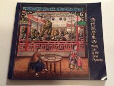 DAILY LIFE IN THE QING DYNASTY Chinese Art and Artifacts Exhibition Catalog 1987