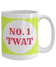 Twat Mug, Number 1 Twat,  Rude Funny 15oz White Ceramic Pussy Coffee Tea Cup