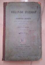 ORLANDO FURIOSO ARIOSTO EDITO AU USO DELLA GIOVENTU' BOLZA 1886 BARBERA