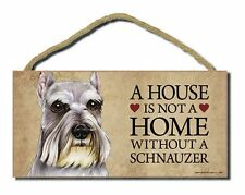 """# Schnauzer # """"A House is Not a Home Without a Schnauzer"""" Dog Sign"""