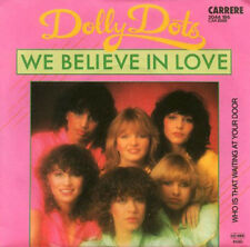 "DOLLY DOTS - We Believe In Love  7"" 45"