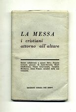 LA MESSA - I CRISTIANI ATTORNO ALL'ALTARE # Edizioni Corsia dei Servi 1956