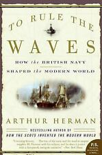 P. S.: To Rule the Waves : How the British Navy Shaped the Modern World by...