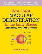 NEW How I Beat Macular Degeneration in the Early Stages and How You Can, Too!