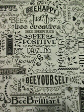 BEE HAPPY INSPIRED CREATIVE INSPIRATIONAL WORDS NATURA: COTTON FABRIC FQ
