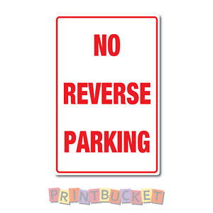 No Reverse Parking sign 290mm quality water and fade proof vinyl