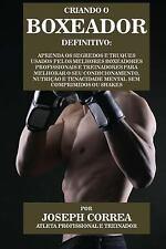 Criando o Boxeador Definitivo : Aprenda Os Segredos e Truques Usados Pelos...