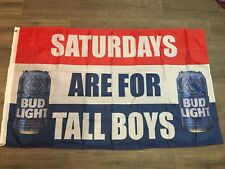 Bud Light Beer Saturdays Are For Boys Tall Boys 3x5 Ft Flag #SAFTB US SELLER