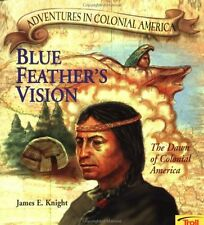 Blue Feathers Vision (Adventures in Colonial Amer