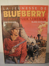 BD La Jeunesse De Blueberry - Il Faut Tuer Lincoln