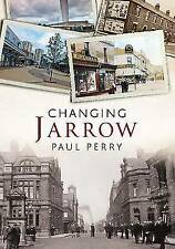 Changing jarrow by Paul Perry (Paperback, 2013) North East paperback