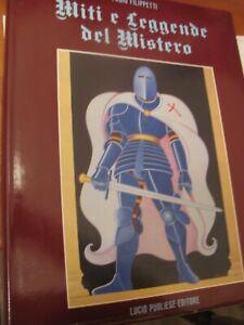 MITI E LEGGENDE DEL MISTERO di Fabio Filippetti, Lucio Pugliese Editore 1988.