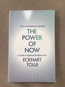 The Power of Now: A Guide to Spiritual Enlightenment - 20th Anniversary Edition