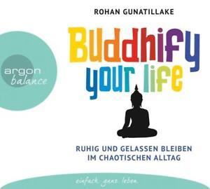 Buddhify your life von Rohan Gunatillake Hörbuch