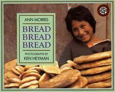 Bread, Bread, Bread (Around the World Series), Morris, Ann,0688122752, Book, Goo